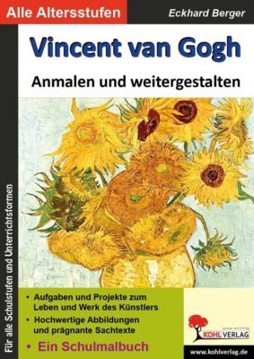 Vincent van Gogh ... anmalen und weitergestalten, Eckhard Berger