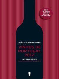 Vinhos de Portugal 2012, João Paulo Martins