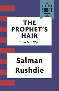 the prophets hair by salman rushdie Yup, that's the indian-english writer salman rushdie in case you were wondering, a fatwa is a religious edict, and in this case, the ayatollah decided that a book rushdie wrote called the satanic verses was disrespectful to the prophet muhammad, so the ayatollah basically told people that killing rushdie would be an awesome thing to do.