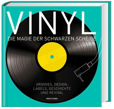 Vinyl - Die Magie der schwarzen Scheibe - Mike Evans  