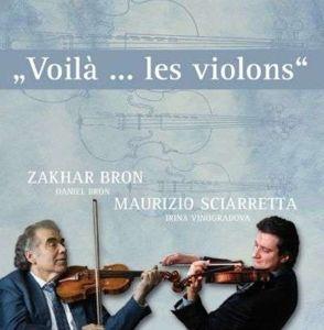 Violà...Les Violons, Zakhar Bron, Maurizio Sciarretta, Daniel Bron, Irina Vinogradova