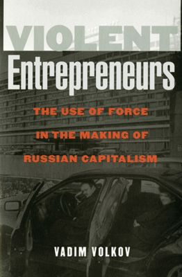 Violent Entrepreneurs, Vadim Volkov