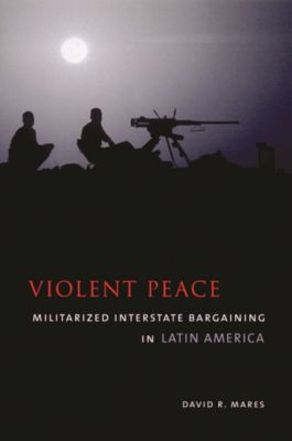 Violent Peace, David Mares