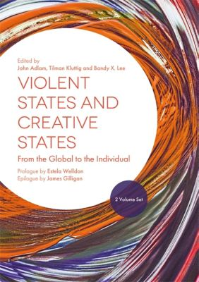 Violent States and Creative States (2 Volume Set)