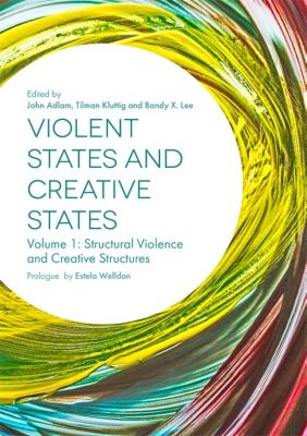 Violent States and Creative States (Volume 1)