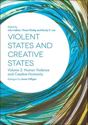 Violent States and Creative States (Volume 2)