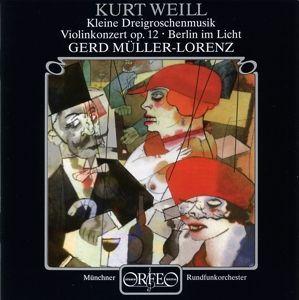 Violinkonzert/Berlin Im Licht/Kl.Dreigroschenmusik, Raudales, Müller-Lorenz, Mro