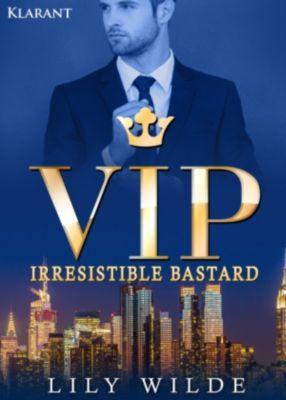 VIP Irresistible Bastard. Erotischer Roman, Lily Wilde