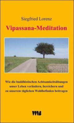 Vipassana-Meditation - Siegfried Lorenz |