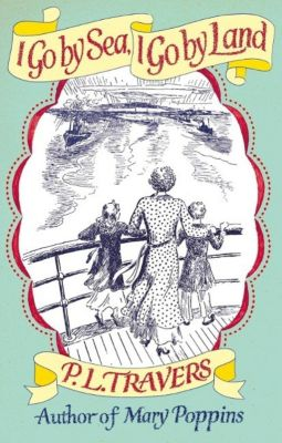 Virago Press: I Go by Sea, I Go by Land, P. L. Travers