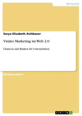 Virales Marketing im Web 2.0, Surya Elisabeth Aichbauer
