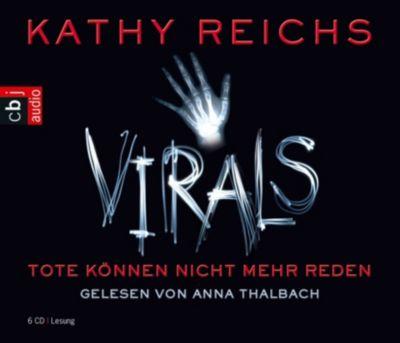 VIRALS - Tote können nicht mehr reden, 6 Audio-CDs, Kathy Reichs