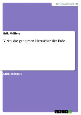 Viren, die geheimen Herrscher der Erde, Erik Müllers
