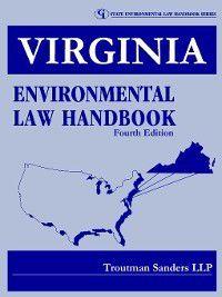 Virginia Environmental Law Handbook, Troutman Sanders LLP