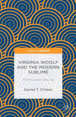 Virginia Woolf and the Modern Sublime, Daniel T. O'Hara
