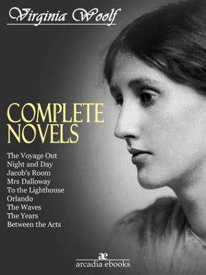 Virginia Woolf: The Complete Novels, Virginia Woolf
