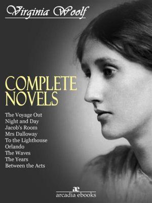 Virginia Woolf: The Complete Novels, Virginia Woolf