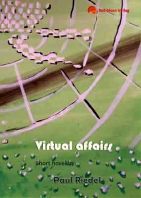 Virtual affairs, Paul Riedel