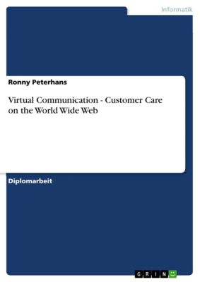 Virtual Communication - Customer Care on the World Wide Web, Ronny Peterhans
