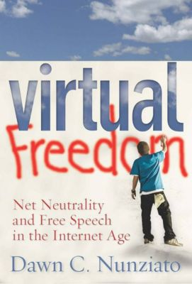 Virtual Freedom, Dawn C. Nunziato