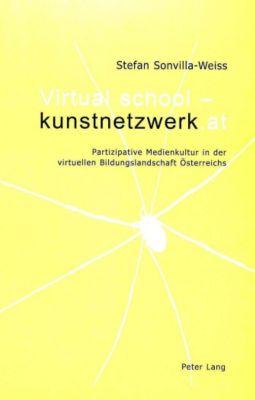 Virtual school - kunstnetzwerk.at, Stefan Sonvilla-Weiss