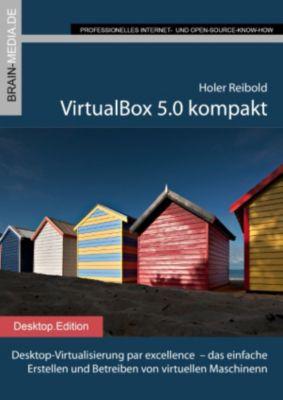 VirtualBox 5.0 kompakt, Holger Reibold