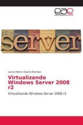 Virtualizando Windows Server 2008 r2, Leonel Alberto Ospina Restrepo