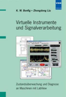 Virtuelle Instrumente und Signalverarbeitung, Karl W. Bonfig, Zhondong Liu