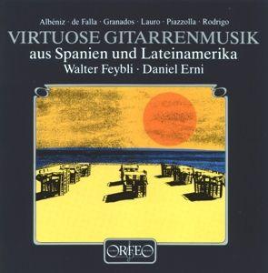 Virtuose Gitarrenmusik Aus Spanien U.Lateinamerika, Walter & Erni,Daniel Feybli