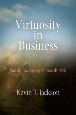 Virtuosity in Business, Kevin T. Jackson