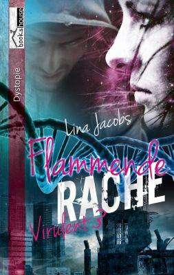 Virulent: Flammende Rache - Virulent 3, Lina Jacobs