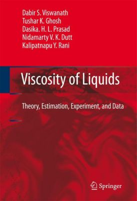 Viscosity of Liquids, Dabir S. Viswanath, T. K. Ghosh, Dasika. H. L. Prasad, Nidamarty V. K. Dutt, Kalipatnapu Y. Rani