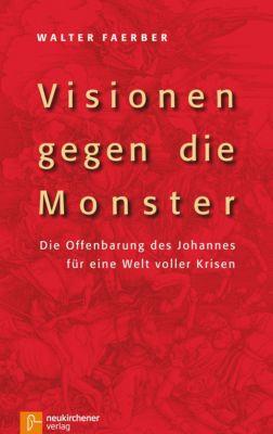 Visionen gegen die Monster, Walter Faerber