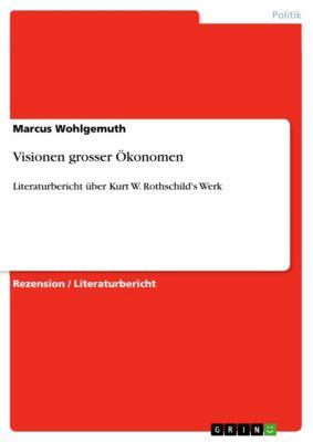 Visionen grosser Ökonomen, Marcus Wohlgemuth