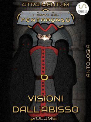 Visioni dall'Abisso - Volume I, Atra Mentum