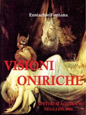 Visioni Oniriche, Eustachio Fontana