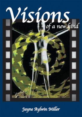 Visions of a new kind, Jayne Miller (Jaynee)