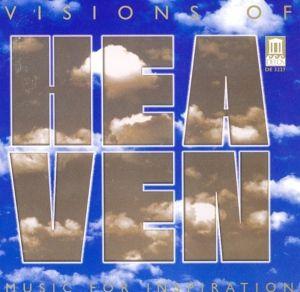 Visions Of Heaven, Chöre Und Orchester Verschiedene Solisten