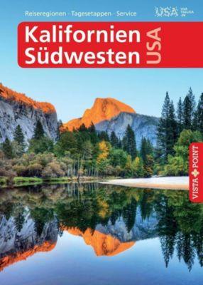 Vista Point Reiseführer Kalifornien & Südwesten USA - VISTA POINT Reiseführer A bis Z, Horst Schmidt-brümmer, Carina Sieler