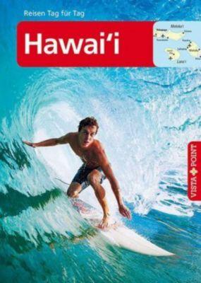 Vista Point Reisen Tag für Tag Hawai'i - Karl Teuschl |