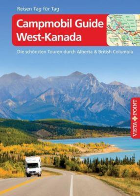 Vista Point Reisen Tag für Tag Reiseführer Campmobil Guide West-Kanada, Trudy Mielke, Heike Wagner