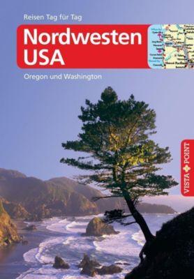 Vista Point Reisen Tag für Tag Reiseführer Nordwesten USA - Siegfried Birle  