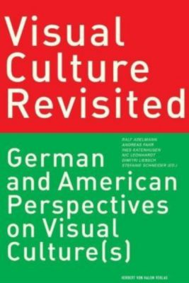 Visual Culture Revisited, Thomas Bruns, Frank Marcinkowski, Thomas Schierl