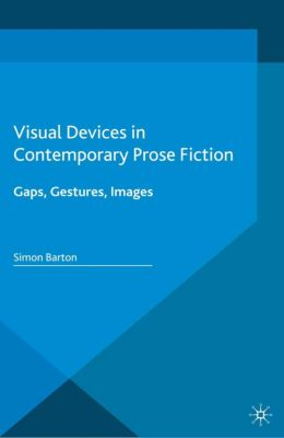 Visual Devices in Contemporary Prose Fiction, Simon Barton