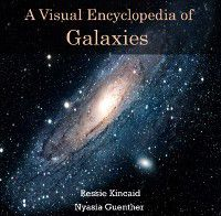 Visual Encyclopedia of Galaxies, A, Ressie Guenther, Nyasia Kincaid