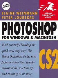 Visual QuickStart Guide: Photoshop CS2 for Windows and Macintosh, Peter Lourekas, Elaine Weinmann