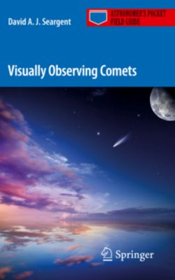 Visually Observing Comets, David A. J. Seargent