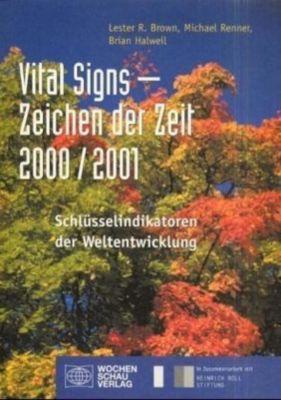 Vital Signs, Zeichen der Zeit 2000/2001, Lester R. Brown, Michael Renner, Brian Halweil