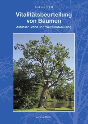 Vitalitätsbeurteilung von Bäumen, Andreas Roloff
