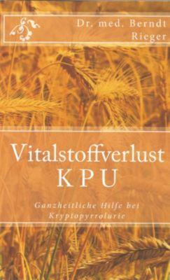 Vitalstoffverlust KPU, Berndt Rieger